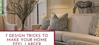 Design tricks to make your home feel larger