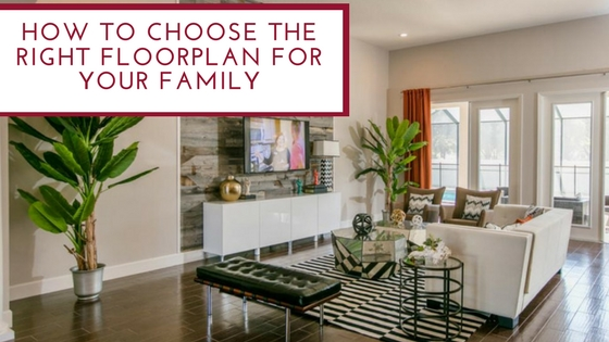 Tips for choosing the right floorplan for your family